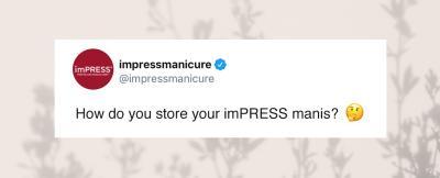 How do you store imPRESS?